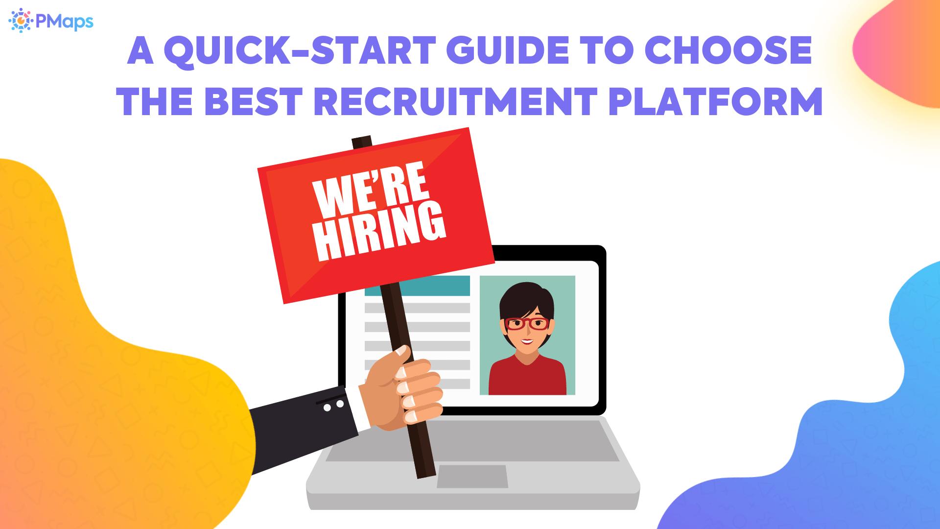 A Quick-Start Guide To Choose The Best Recruitment Platform